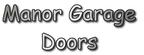 MANOR GARAGE DOORS reviews