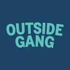 Outside Gang reviews