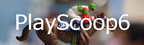 Playscoop6 reviews