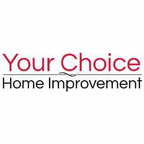 Your Choice Home Improvements reviews